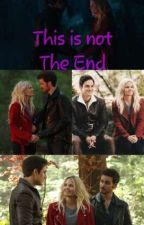 This is not The End - Once Upon A Time  by PriscillaJ15