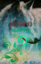 Welcome To GreenWay (a werewolf story) by Kyky7705