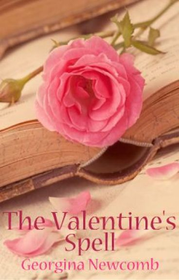 The Valentine's Spell (Young Adult Short Story) by GeorginaNewcomb