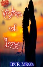 Victims of Love by LoverhMokho