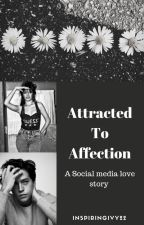 Attracted To Affection by InspiringIvy22