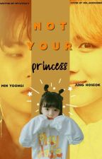 Not Your Princess - {Yoon.Seok} by My-Little-V