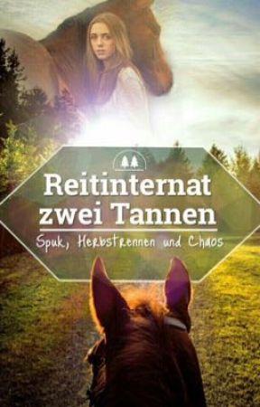 Reitinternat zwei Tannen ~ Band 1 by Juli_Balou