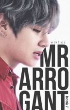 Mr Arrogant || kth. » book 1 (#Wattys2016) [CZ/SK] by Natrany
