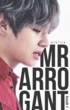 Mr Arrogant || kth. >> book 1 (#Wattys2016) [CZ/SK] by Natrany
