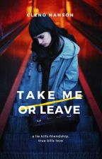 Take me or leave by 00ADDA00