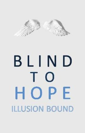 Blind to Hope by IllusionBound