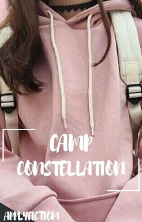 CAMP CONSTELLATION ー OPEN APPLYFIC by RADIANTMINGHAO