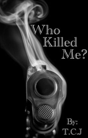 Who Killed Me? by TCJStories