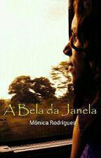 A Bela da Janela by Monica_Rodriguess