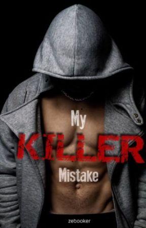 My KILLER Mistake. by Zebooker1