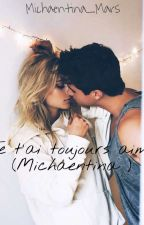 Je t'ai toujours aimé (Michaentina) by Michaentina_Mars