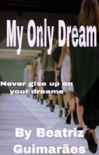 My Only Dream by PussyyMalik