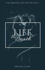 Life and Death  by KRClarkOfficial