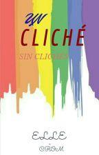 Un Cliché, Sin Clichés by amorjevcipriano