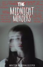 The Midnight Murders by Serialsleeper