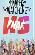 ✿《❝Watching fnafhs❞》✿ by -__Sxlxdxd_-