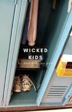 wicked kids by thearabianknights