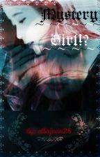 Mystery Girl!? by ellajean28