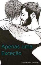 Apenas uma Exceção (Romance Gay) by CarlosAugustoF
