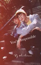 You're Impossible [Markhyuck] by drunkvernon