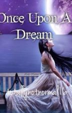 Once Upon a Dream by totallynotnormal16