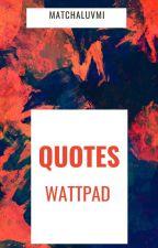quotes Wattpad by khailaeka
