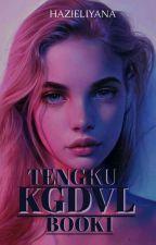 TENGKU KGDVL by taeqin