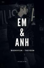 [Edit/Chuyển Ver./BaekYeon] Em & Anh by Yennhi_3009