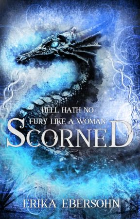 Scorned (Book 1, the Scorned Series) by _CherryQueen_