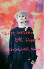 """""""Do It Faster (NC 21++)"""" by jimin_andalang16"""