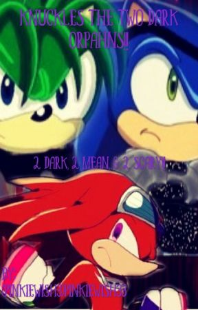 Knuckles and the two dark orphans - Prologue - how it all