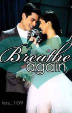 Breathe Again (COMPLETED) by les_109