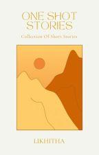 One Shot Stories by likhitha9