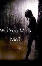 Will you miss me?   -EMISON- by TheMindOfMiiiku