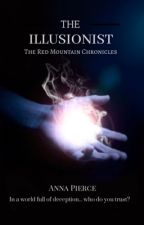 Red Mountain Chronicles: The Illusionist by Anna_Pierce