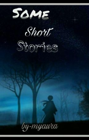 some short stories by myaura