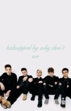 kidnapped by why don't we by MelsLemonademachine