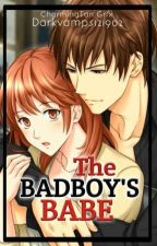 The Badboy's Babe (On-going) by Darkvamps121902