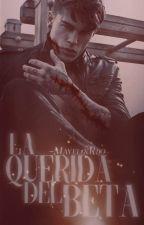 La Querida Del Beta. •Proximamente• by -MayelinRijo