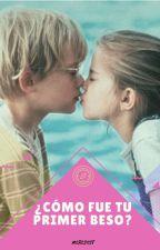 ¿Cómo  fue tu primer beso? by Meredest
