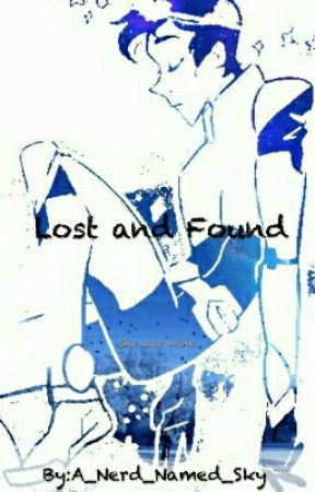 Lost and Found [A Voltron fanfic] by A_Nerd_Named_Sky