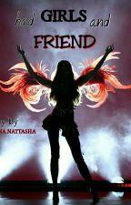 Bad girls and friend by NinnaNattasha