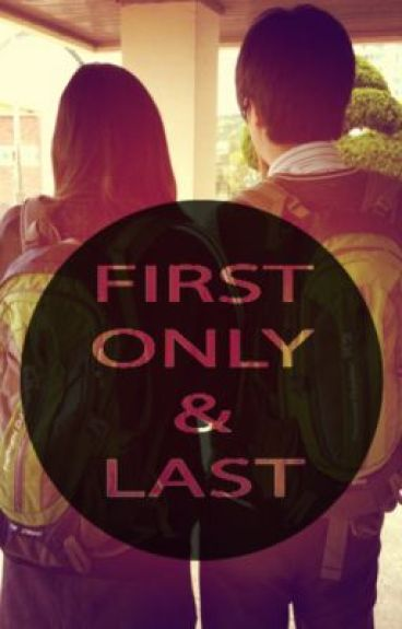 FIRST ONLY & LAST ❤ by habbielabs10