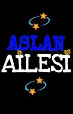 ASLAN AİLESİ by svmli_yzr