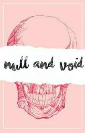 null and void by pxnklemcnade