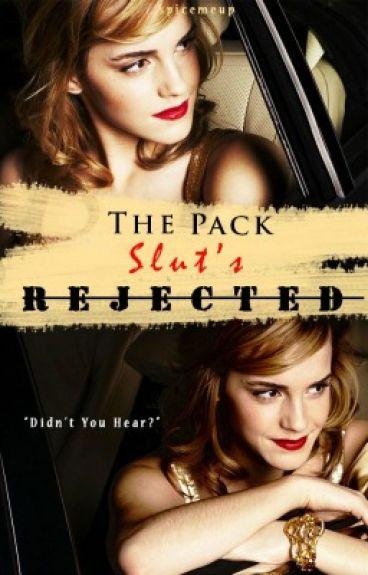 The Pack Slut's Rejected