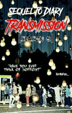 [C]Sequel To Diary:Transmission [Season 5] by GotNoFeel_