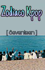Zodiaco Kpop [Seventeen] -Pausada- by Verkwan728