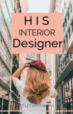 His interior designer  by Littlechipsmore